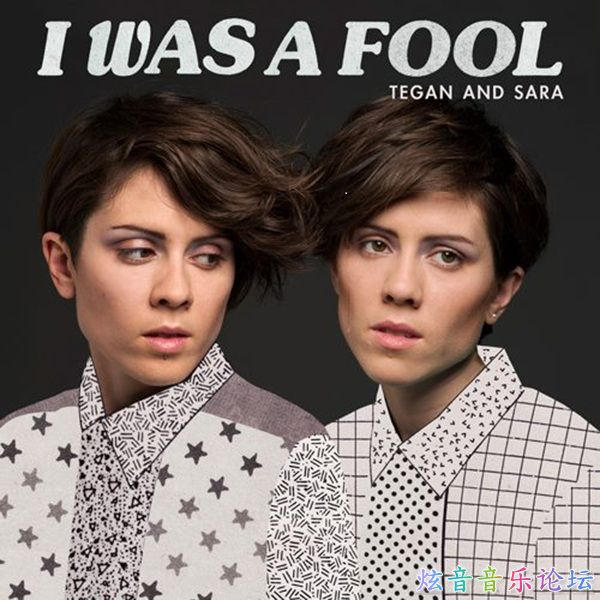 tegan-and-sara-i-was-a-fool-2013.jpg