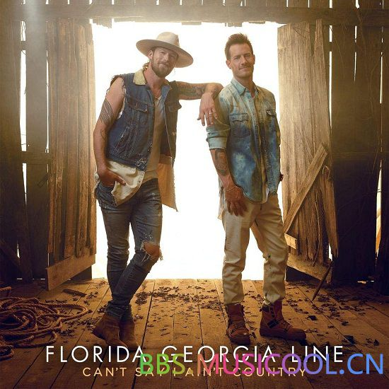 Florida Georgia Line – Can't Say I Ain't Country.jpg
